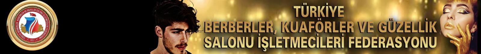 Türkiye Berberler,Kuaförler ve Güzellik Salonu İşletmecileri Federasyonu